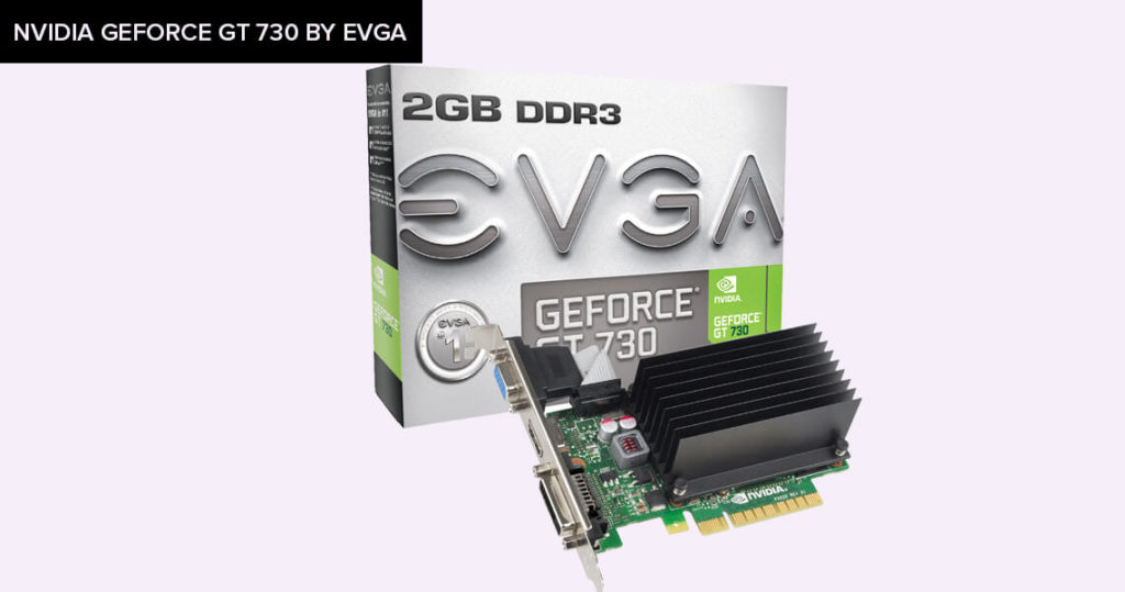 Nvidia GeForce GT 730 by EVGA