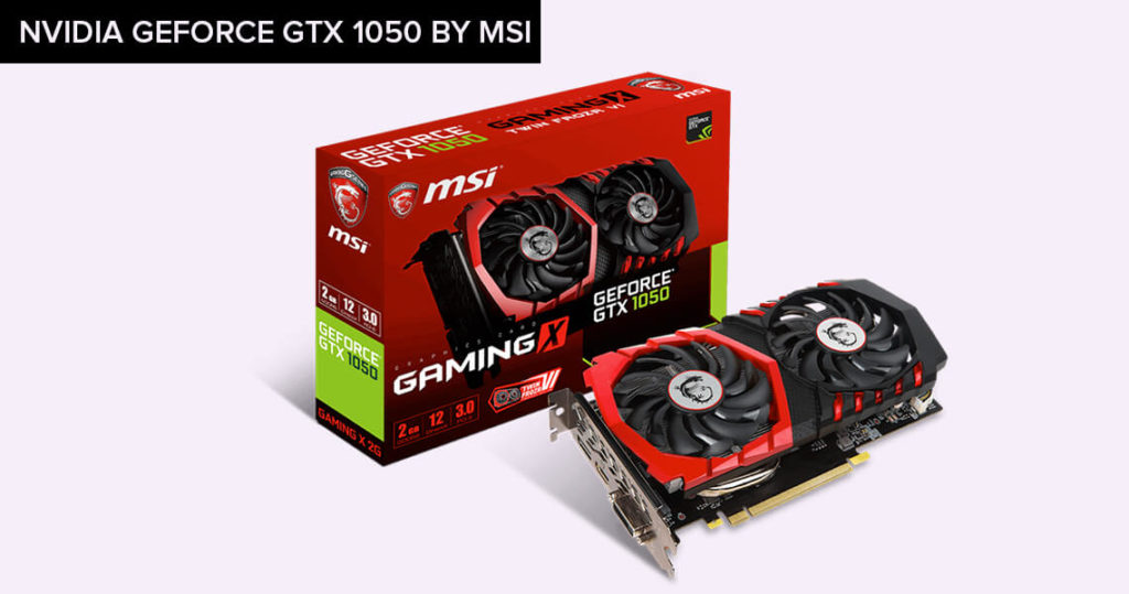 Nvidia Geforce GTX 1050 By MSI
