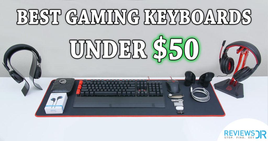 Best Gaming Keyboards under 50 dollars