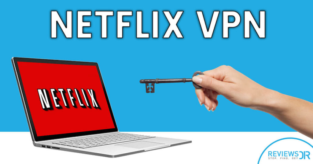 access netflix anywhere in the world