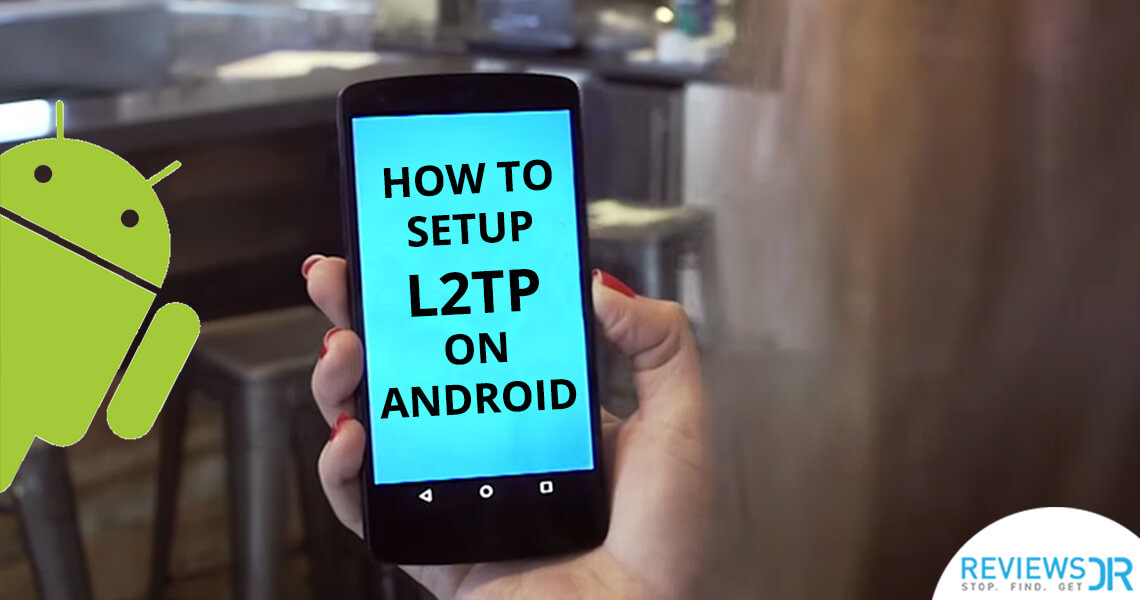 Setup L2TP on Android