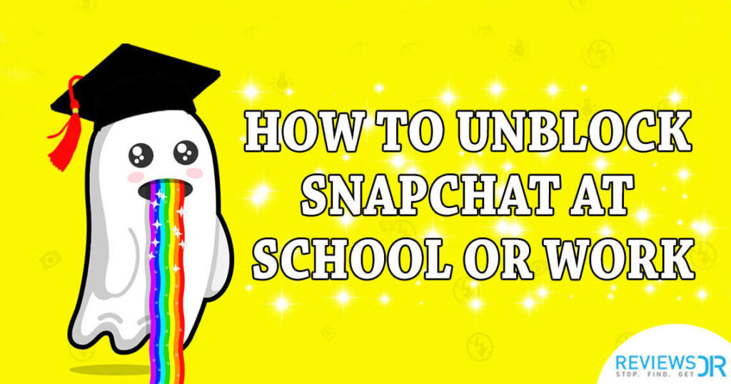 how to unblock snapchat at school or work