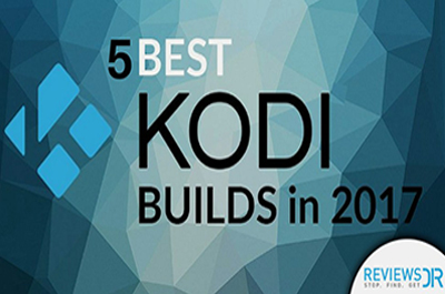 Best Kodi Build For 2017