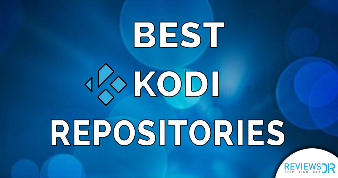 10 Best Kodi Repositories You Got To Have In 2018
