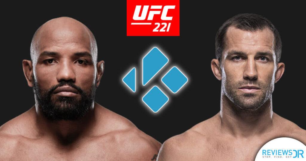 UFC 221 on Kodi