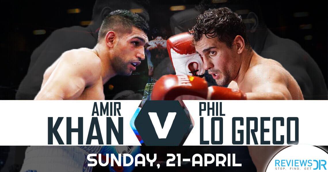 Amir Khan vs Phil Lo Greco Live Online