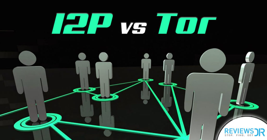I2P vs  Tor: The Debate To Find Out Which Onion is Better?