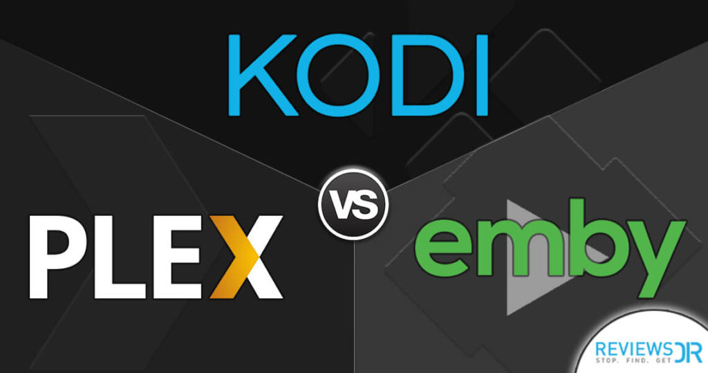 Kodi Vs Plex Vs Emby – Which Streaming Media Player is best