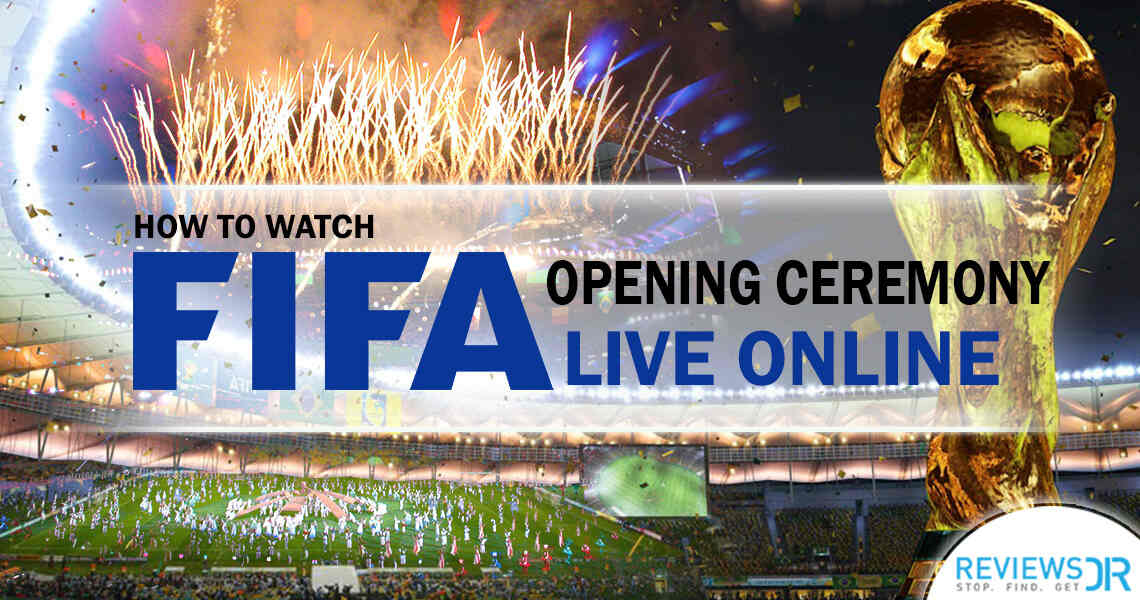 FIFA World Cup Opening Ceremony Live Online