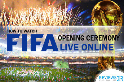 2018 FIFA World Cup Opening Ceremony Live Online