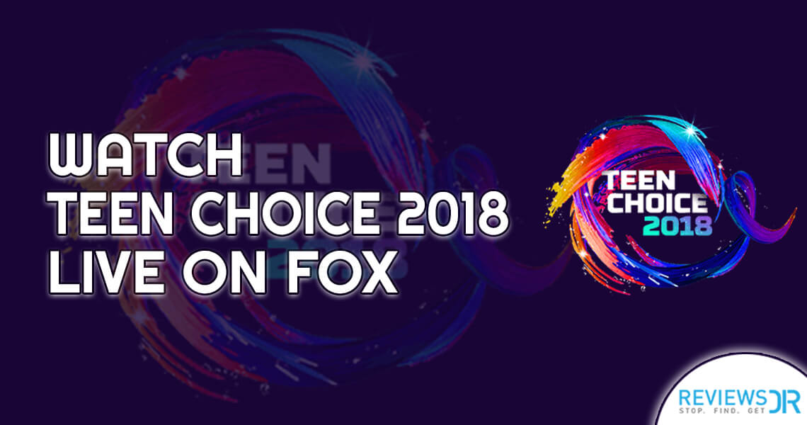 Teen Choice Awards 2018 Live online