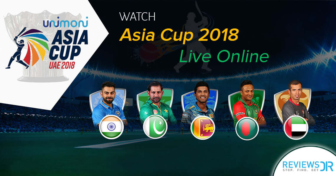 Asia Cup 2018 Live Online