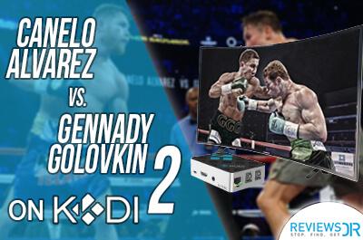 Canelo Álvarez vs. Gennady Golovkin live on Kodi