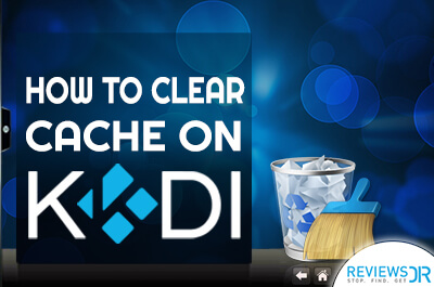how to Clear Cache on Kodi