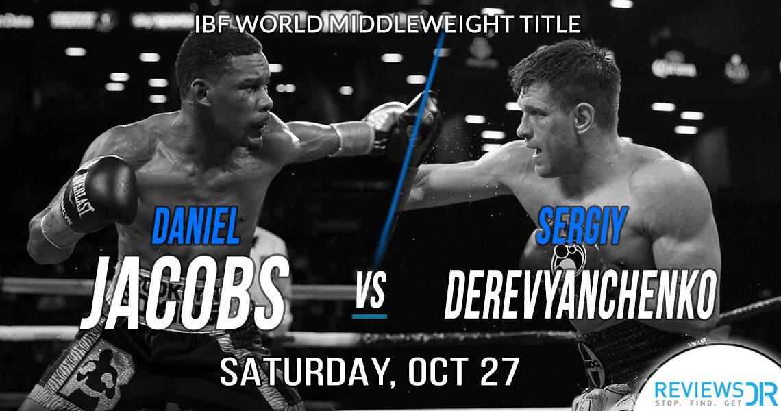 Daniel Jacobs vs. Sergiy Derevyanchenko live online