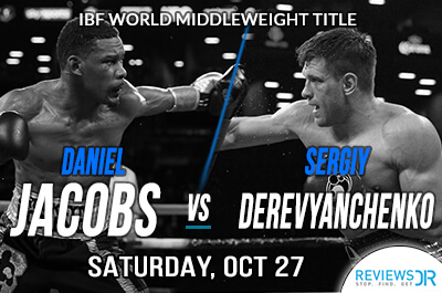 Daniel Jacobs vs. Sergiy Derevyanchenko live streaming