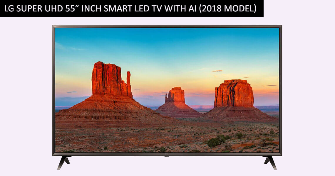 "LG Super UHD 55"" Inch Smart LED TV With AI (2018 Model)"