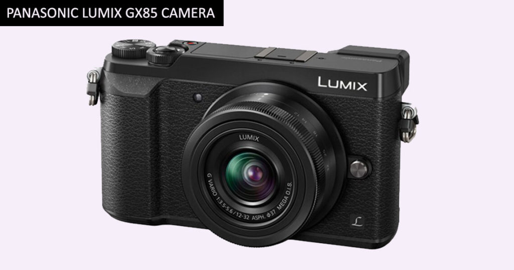 PANASONIC LUMIX GX85 Camera