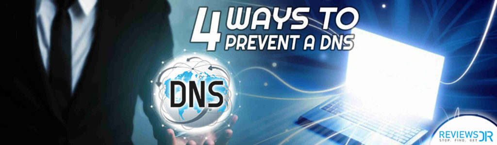 4 Ways to Prevent a DNS