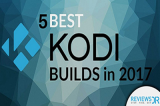 Best Kodi Builds For 2018 And A Complete Guide On How To Install Them