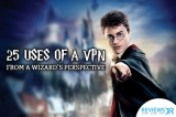 Why Use A VPN – 25 Reasons From A Wizard's Perspective