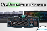 5 Best Budget Gaming Keyboards To Buy In 2018