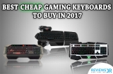 7 Best Cheap Gaming Keyboards – Best Bang For Your Buck!