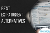 ExtraTorrent Is No More! But Here Are Some Great ExtraTorrent Alternatives