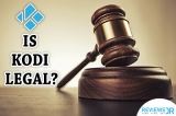 Is Kodi Legal & Safe to Use in USA & Worldwide?