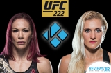 How to Watch UFC 222 Live Online On Kodi