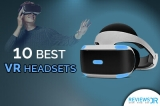 10 Best VR (Virtual Reality) Headsets for Gaming & Movies