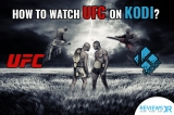 How To Watch UFC On Kodi – Free & Paid Addons
