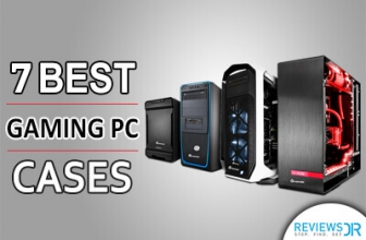 7 Best Gaming PC Cases Which Look Super-Cool