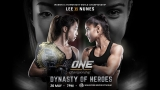 How To Watch One Championship Online: Dynasty Of Heroes